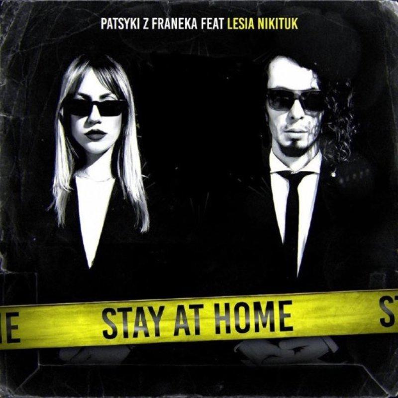 Stayathome: спільний  трек Лесі Нікітюк та гурту PATSYKI Z FRANEKA