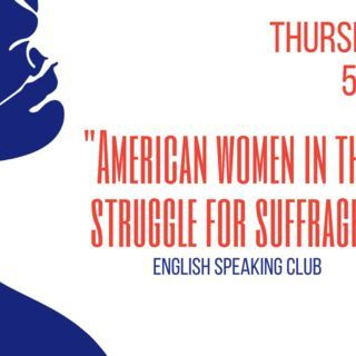 "English Speaking Club with Randy: ""American women in the struggle…"